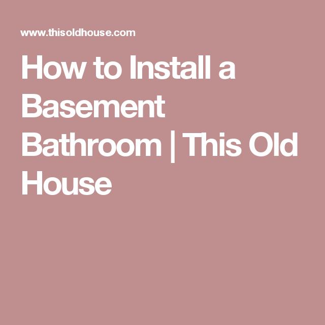 how to install a basement bathroom basement bathroom basements rh pinterest com Upflush Toilets Basement Bathroom Install Basement Bathtub Installation