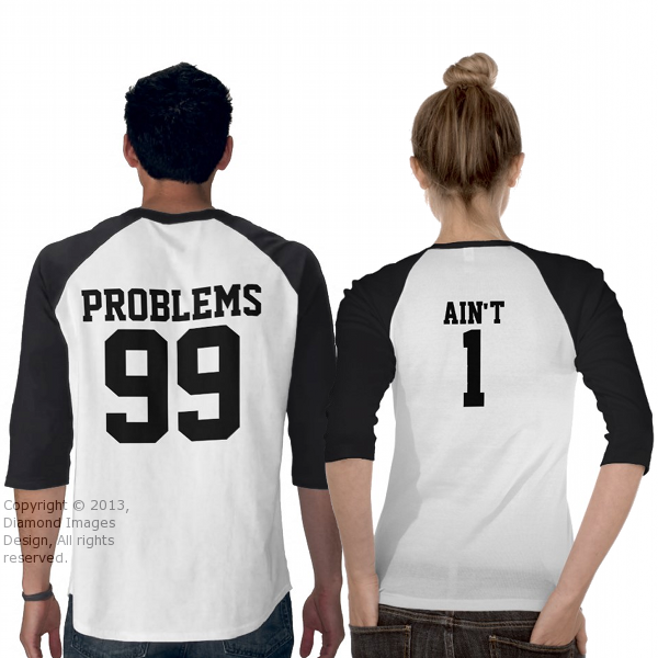 826986c349 Couples 99 Problems Ain't 1 - 3/4 Sleeve Raglan T-Shirt | Zazzle.com ...