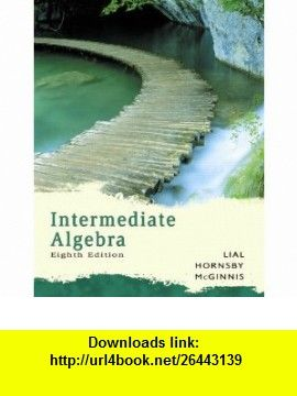 Intermediate Algebra (Lial Developmental Mathematics Series