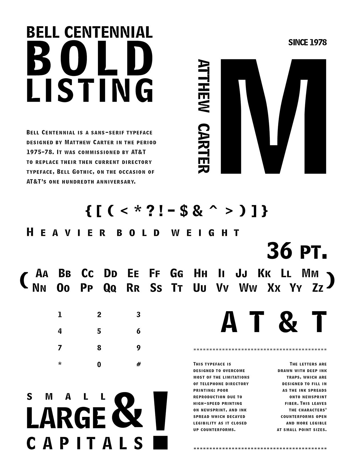 bell centennial designed by matthew carter Matthew carter (born 1 october 1937) is a british type designer a 2005 new yorker profile described him as 'the most widely read man in the world' by considering the amount of text set in his commonly used fonts.