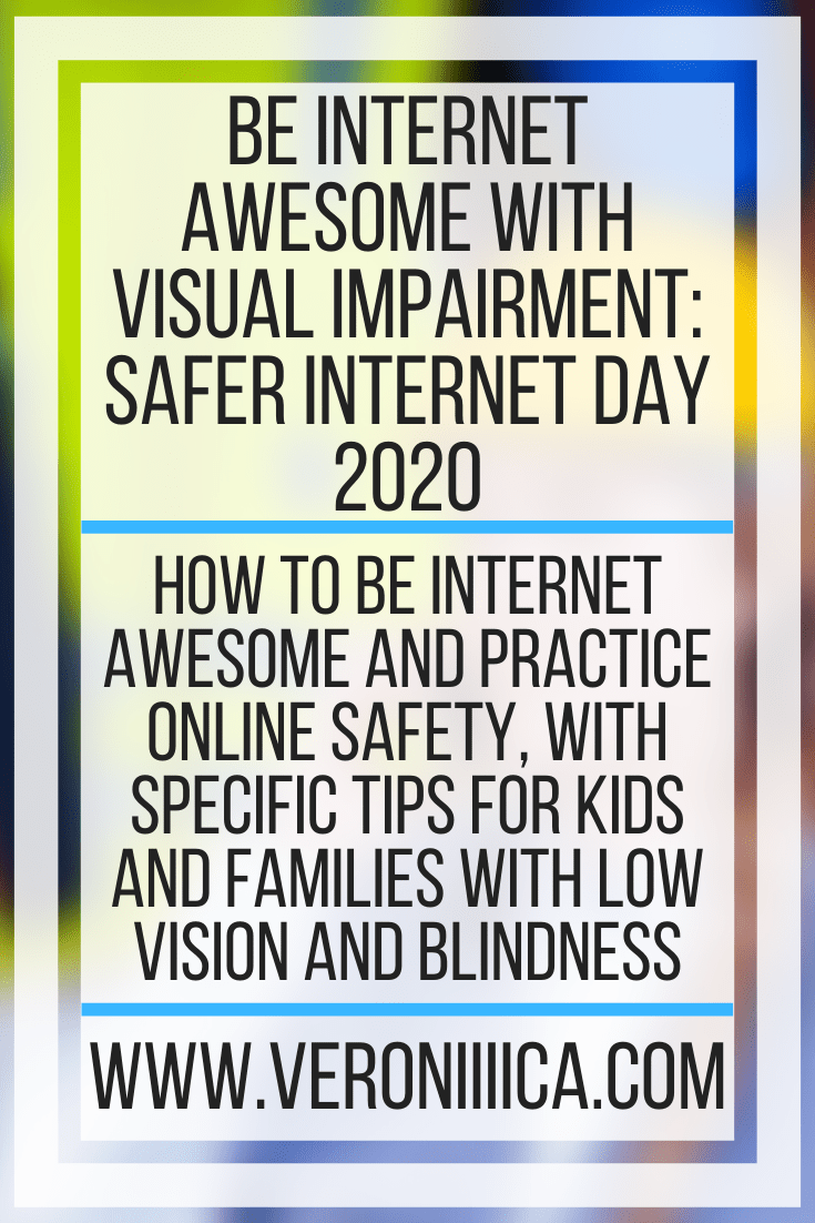Be Internet Awesome With Visual Impairment Safer Internet Day 2020 In 2020 Safe Internet Online Safety Life Skills Special Education