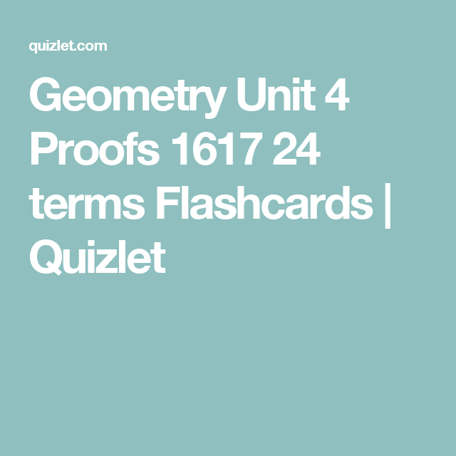 Geometry unit 4 proofs 1617 24 terms flashcards quizlet math geometry unit 4 proofs 1617 24 terms flashcards quizlet fandeluxe Image collections