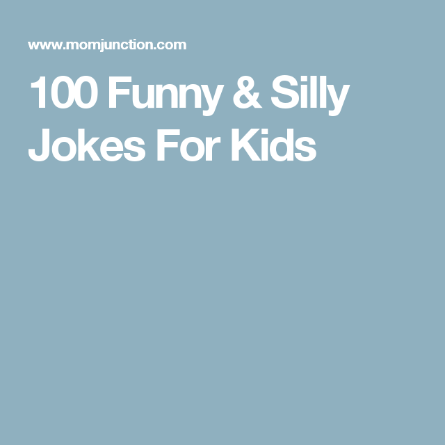 100 Funny & Silly Jokes For Kids