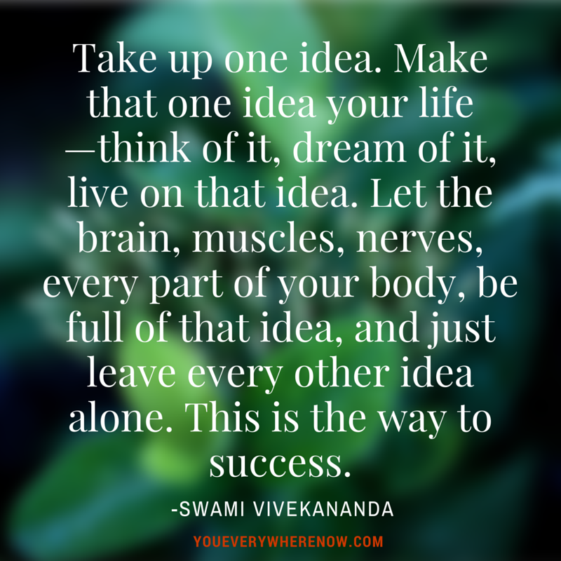 Take one idea and make it your entire life. Let your entire body be full of the idea, and leave every other idea alone. This is the path to #success