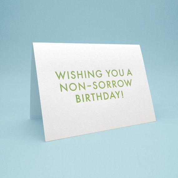Wishing You A Non-sorrow Birthday Greeting Card