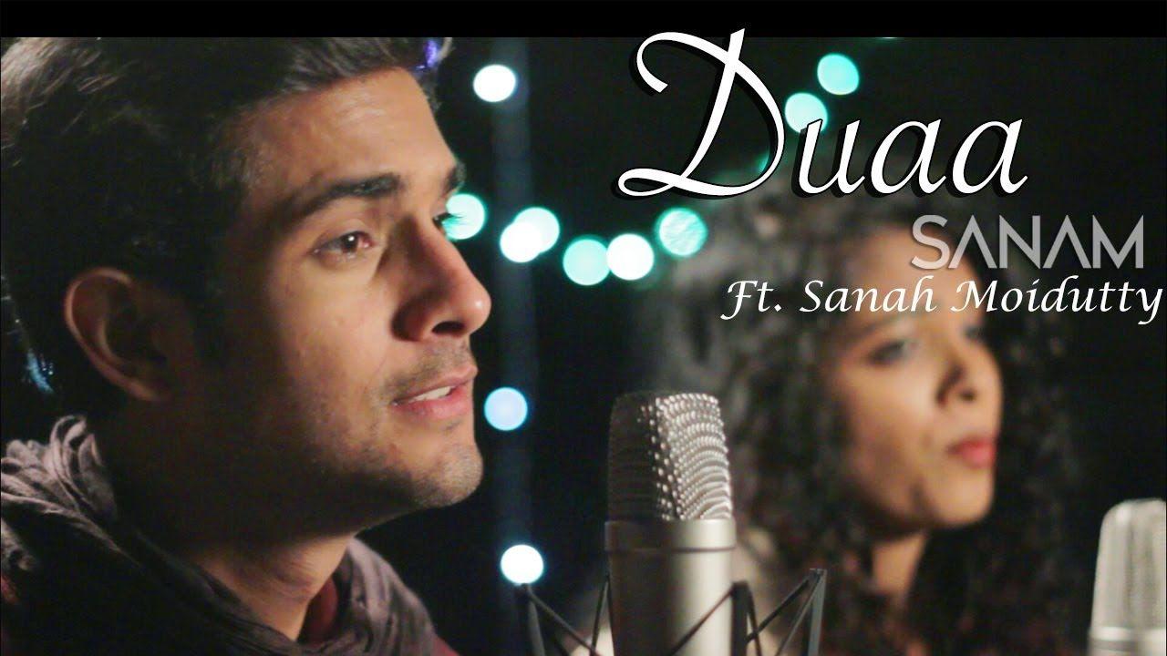 Duaa Acoustic Sanam Ft Sanah Moidutty Best Songs Songs Desi Music