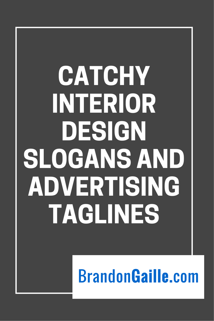 101 Catchy Interior Design Slogans and Advertising Taglines ...