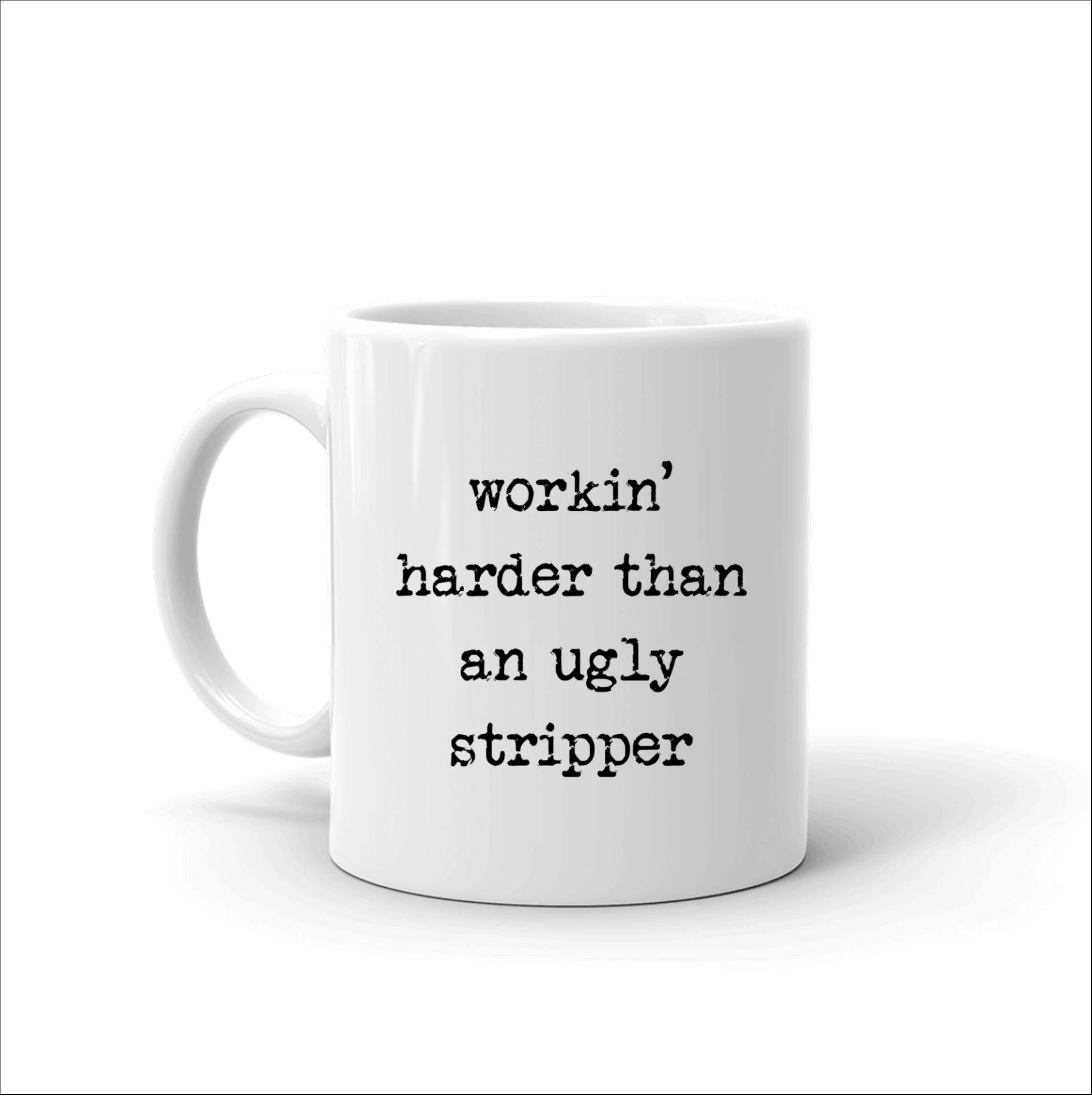 b8e197c8097 Funny Work Mug, Work Coffee Mug, Work Team Gifts, Office Gifts, Mug for  Coworkers, Sarcastic Mug, Work Hard Mug, Stripper Mug, Sarcasm Mug, by  SimplyBrewed ...