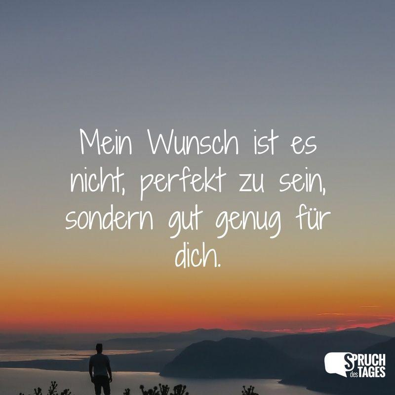 Mein Wunsch ist es nicht, perfekt zu sein, sondern gut