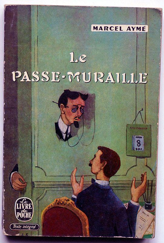 Le Passe Muraille Marcel Ayme Design Le Livre De Poche