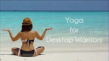 yoga for desktop warriors 1 quick and easy techniques to