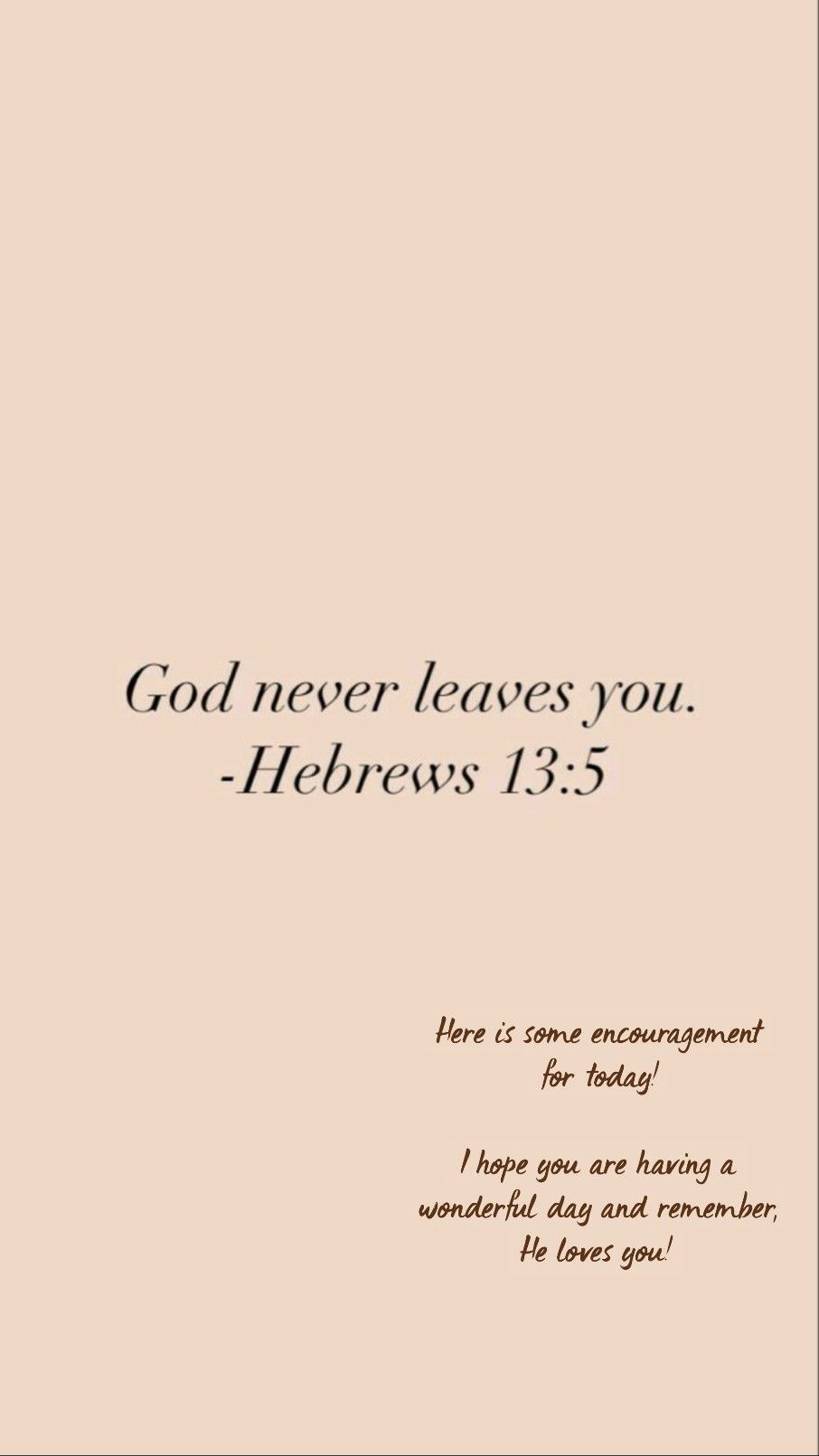 Here is some encouragement for today!  I hope you are having a wonderful day and remember, He loves you!
