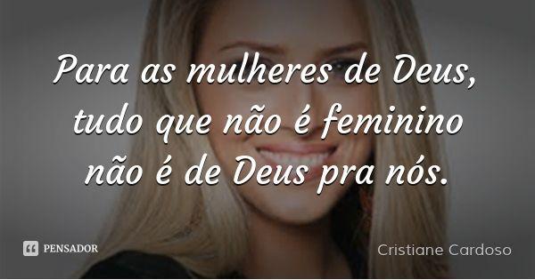 Frases De Mulher De Deus Cristiane Cardoso Pesquisa Google Iurd