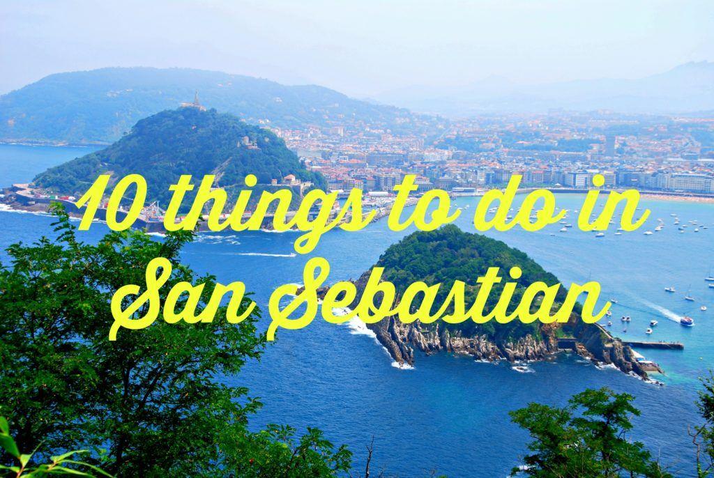 10 Things To Do In San Sebastian Big World Small Me San Things To Do San Sebastian Spain
