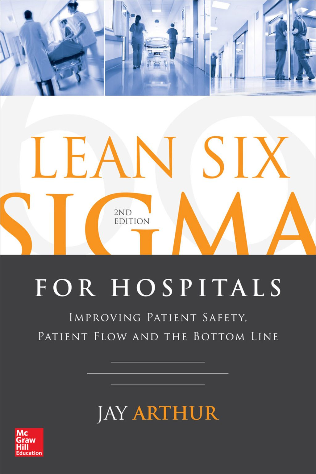 Lean Six Sigma For Hospitals Improving Patient Safety Patient Flow And The Bottom Line Second Edition Ebook Patient Safety Lean Six Sigma Patient