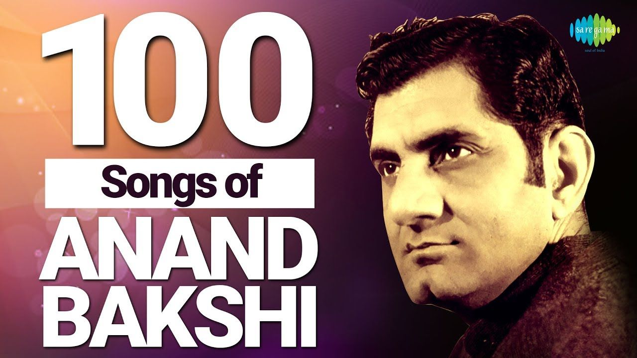 Top 100 Songs of Anand Bakshi | आनंद बक्शी के 100