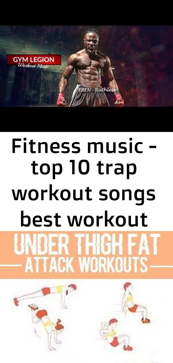 Fitness music - top 10 trap workout songs best workout music 2017