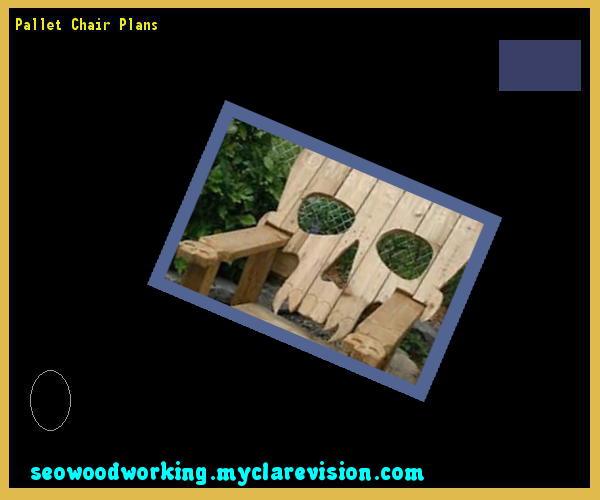 Pallet Chair Plans 153311 - Woodworking Plans and Projects!