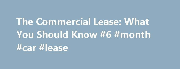 The Commercial Lease What You Should Know #6 #month #car #lease - residential lease