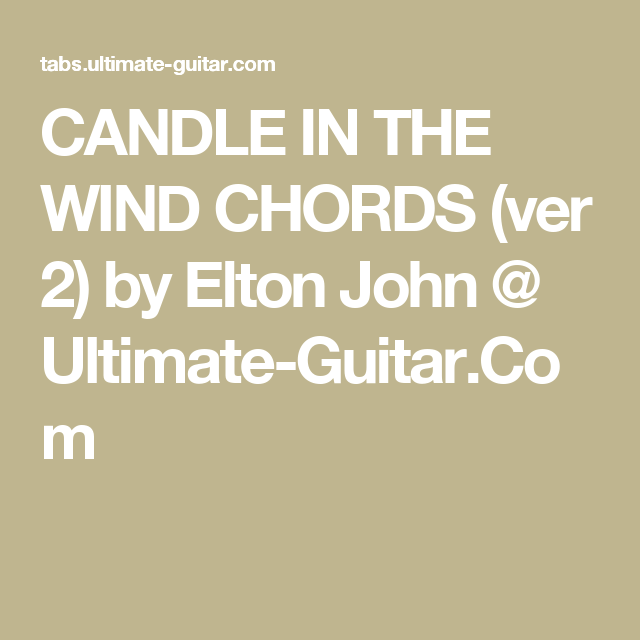 Candle In The Wind Chords Ver 2 By Elton John Ultimate Guitar