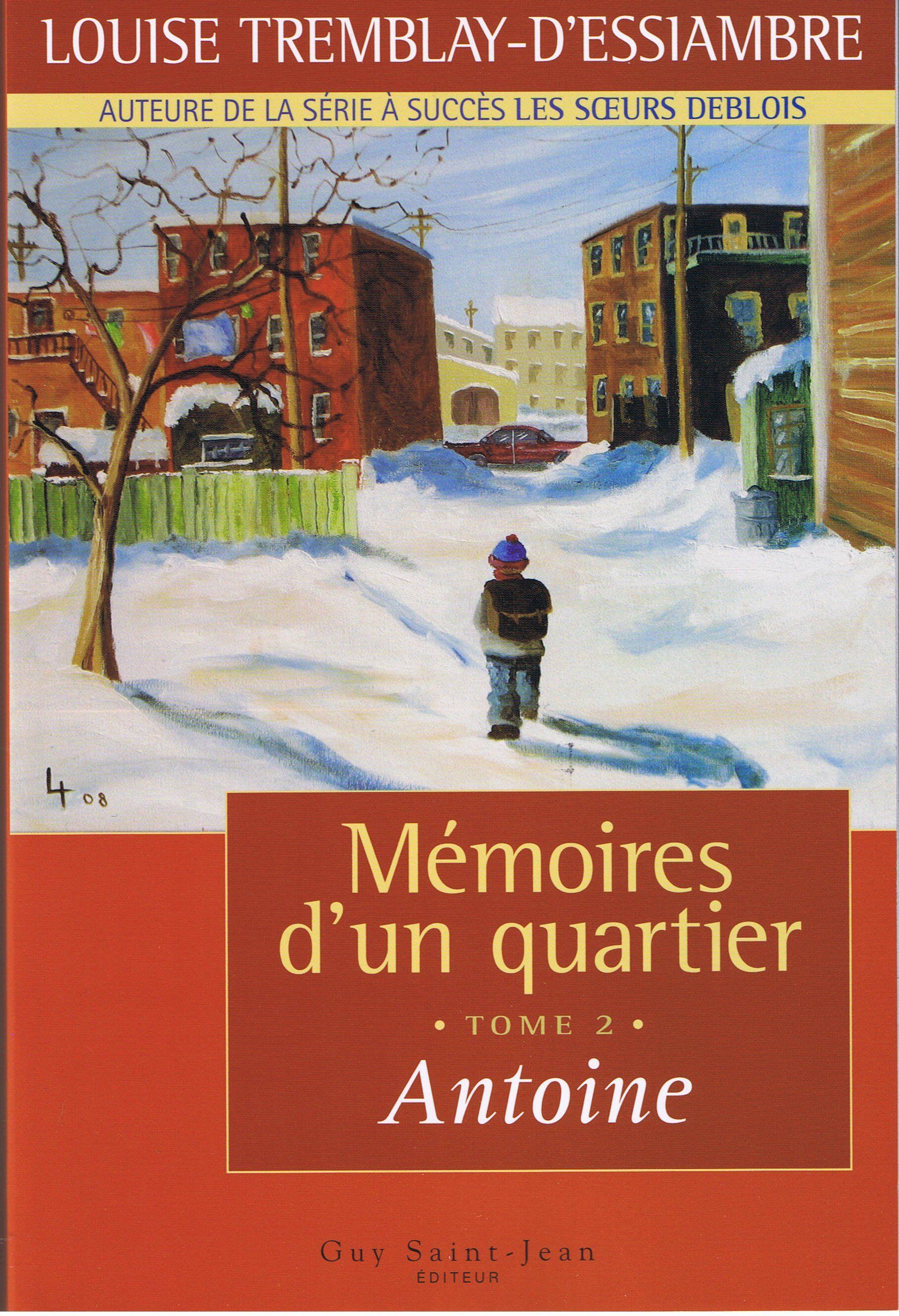 Memoires D Un Quartier Tome 2 Antoine Louise Tremblay D