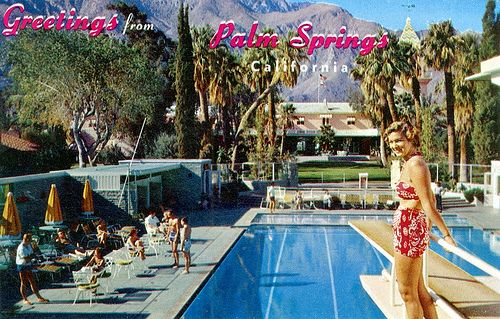 Greetings From Palm Springs At The El Mirador Hotel California