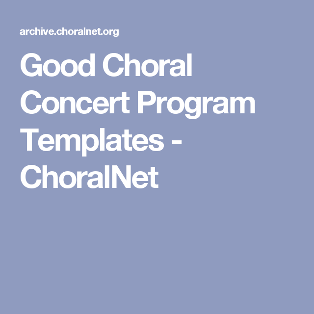 Good Choral Concert Program Templates  Choralnet  Choir