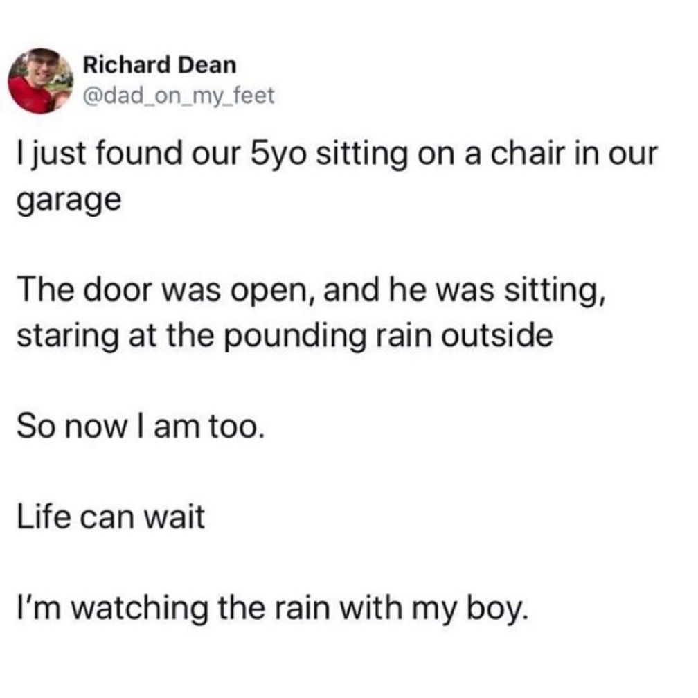 17k Likes 109 Comments The Dad Thedad On Instagram Tis The Season For Watching The Rain With Our Boys T Raining Outside True Meaning Of Life Best Dad