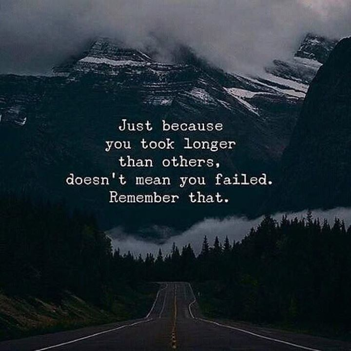 Inspirational Positive Quotes :Just because you took longer than orhers..