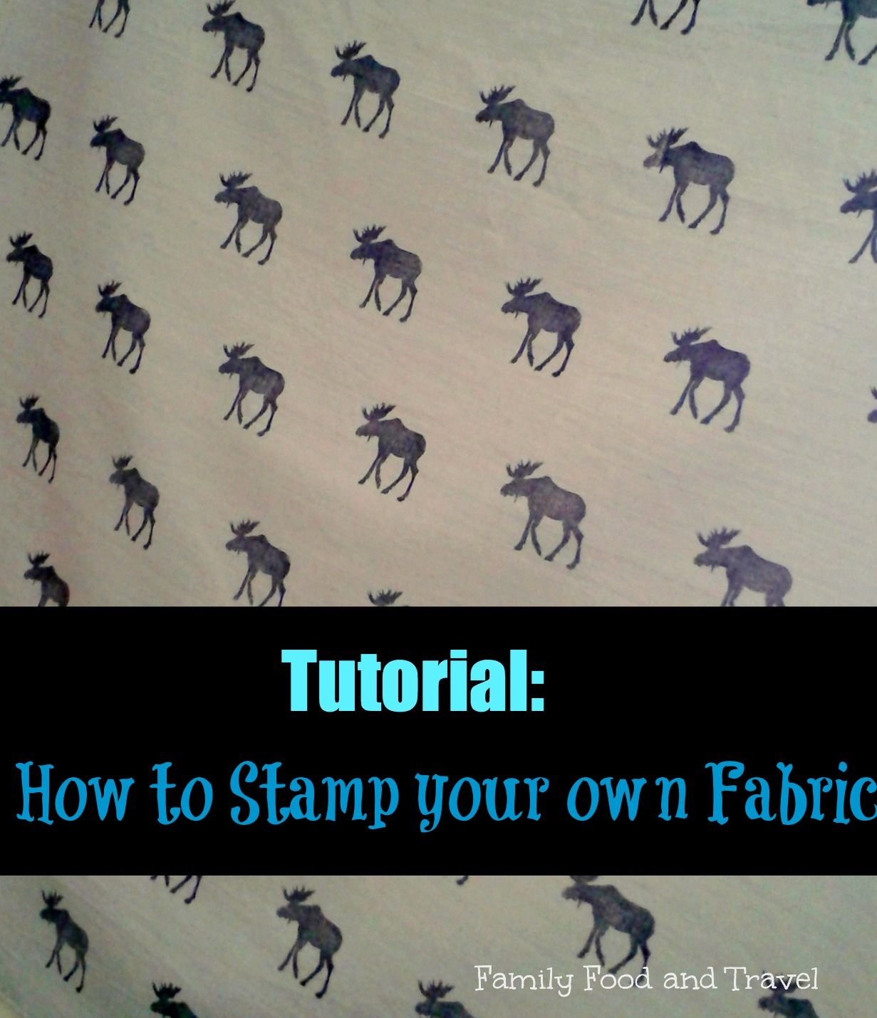 DIY Fabric Stamping - Family Food And Travel #fabricstamping
