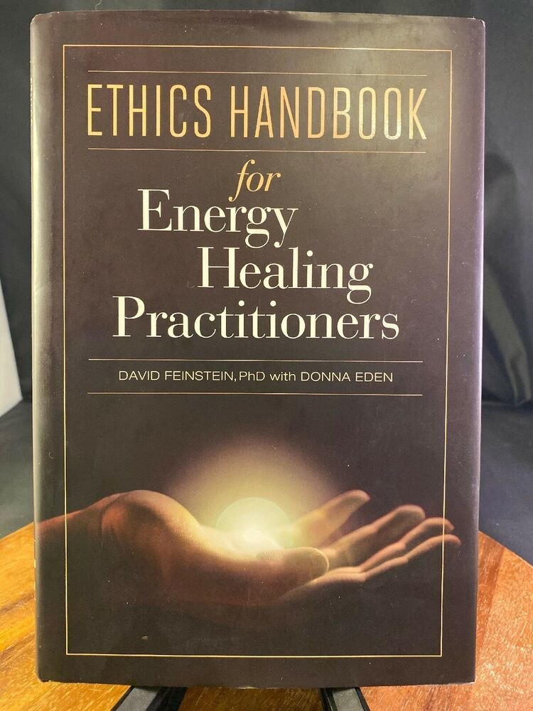 Ethics handbook for energy healing practitioners by david