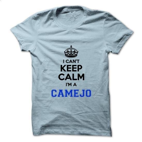 I cant keep calm Im a CAMEJO - #shirt fashion #black tee. ORDER HERE => https://www.sunfrog.com/Names/I-cant-keep-calm-Im-a-CAMEJO.html?68278