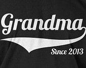 Grandma Since (ANY YEAR) Family New Baby Gift Idea Tshirt T-Shirt Tee Shirt Mens Youth Kids Geek Funny