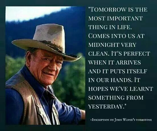 Inscription On John Wayne S Tombstone John Wayne Quotes Important Things In Life Classic Movie Stars