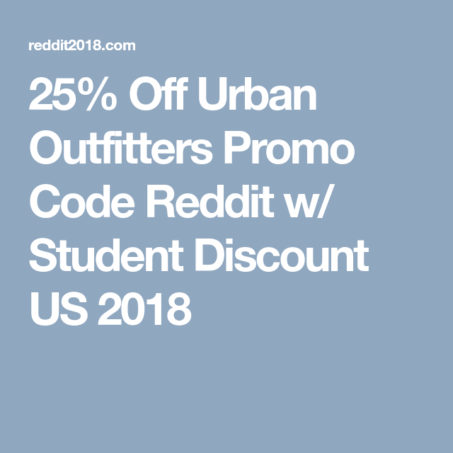 25 Off Urban Outfitters Promo Code Reddit W Student Discount Us