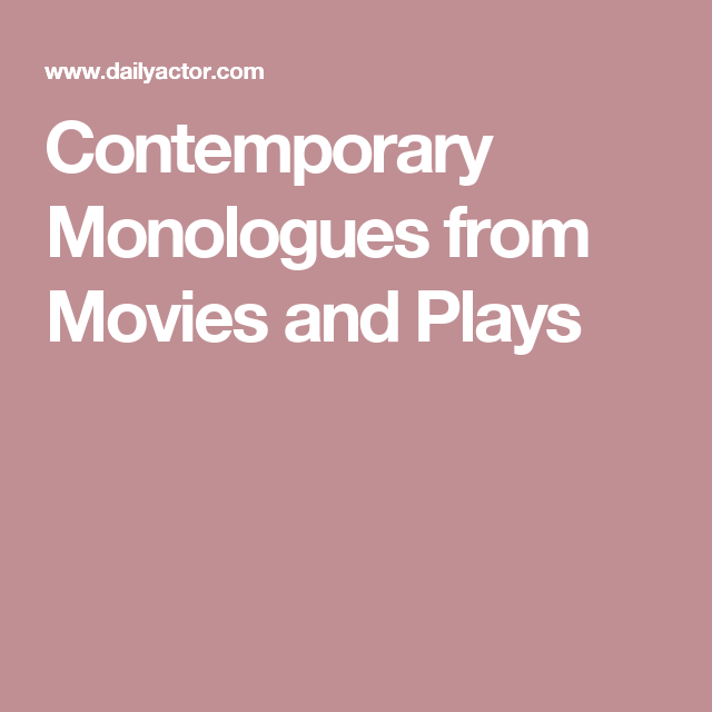 Free Contemporary Monologues For Auditions Daily Actor Acting Monologues Monologues Dramatic Monologues