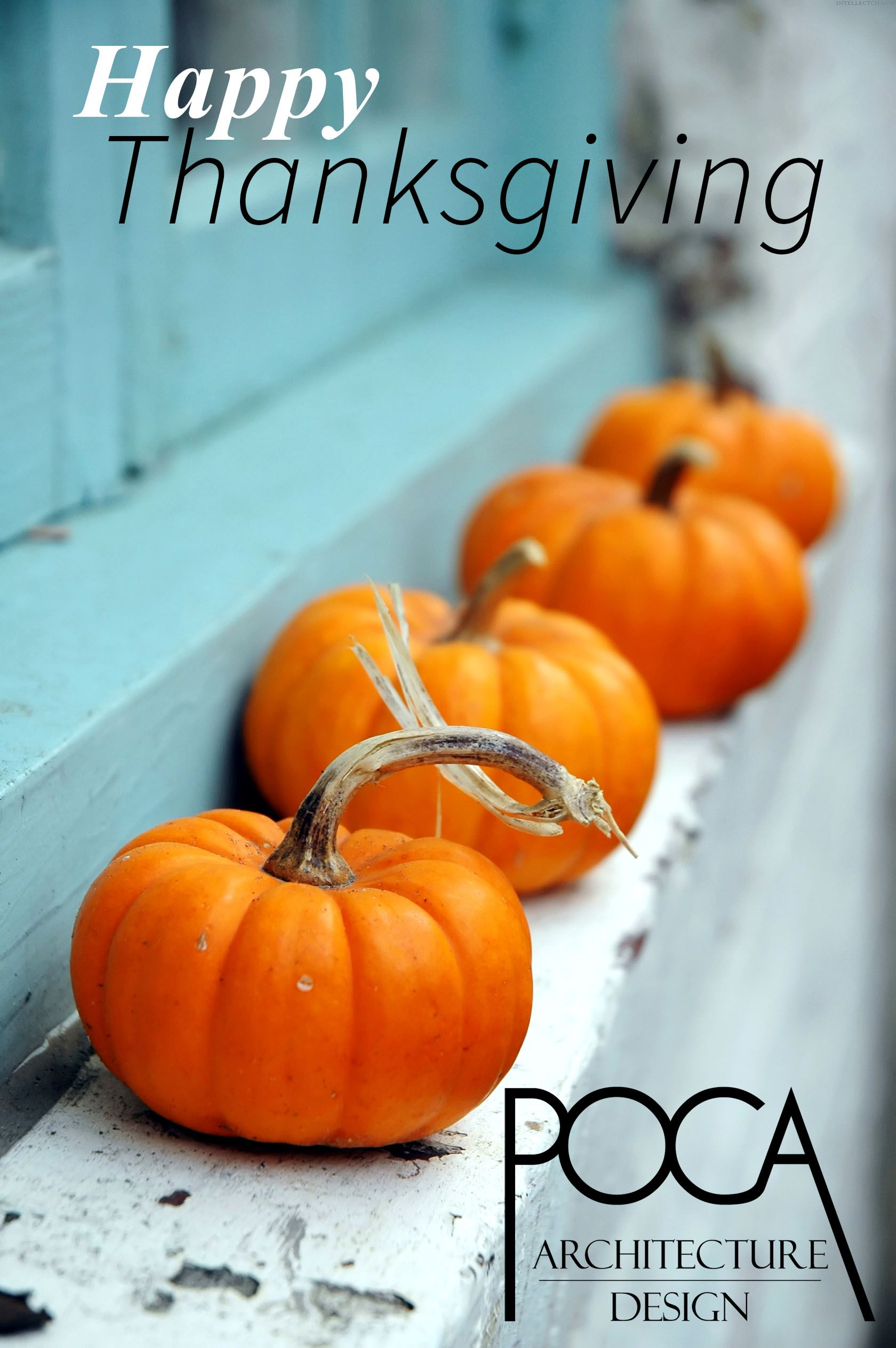 Happy Thanksgiving From all of us at POCAaz Architacture + Design ...