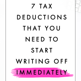 7 Tax Deductions That You Need To Start Writing Off Tax