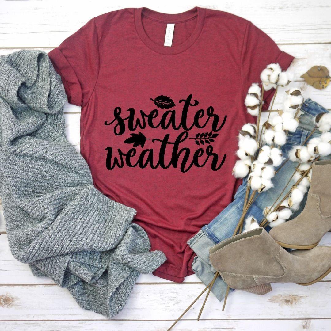 Sweater Weather T Shirt Womens T Shirt Cute Fall Shirts Fall T Shirt Womens Graphic Tee Fall Shirts Women Fall Shirts Graphic Tees Women