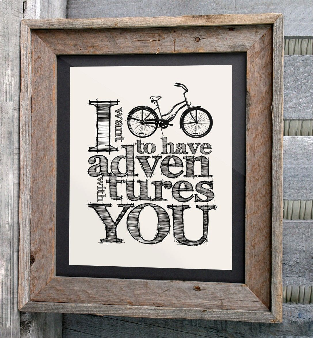 """Bicycle Art Print - 8x10 """"I want to have adventures with you"""" - Typographic print. $16.00, via Etsy."""