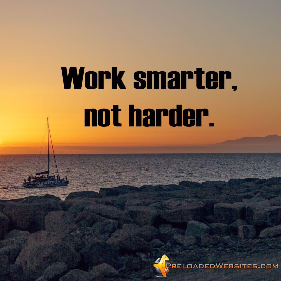 Work Smarter Not Harder Thursdaythoughts Work Smarter