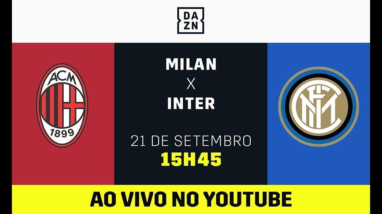 Milan X Inter Ao Vivo Assista Aqui Com O Dazn Campeonato Italiano Futebol Ao Vivo Milan