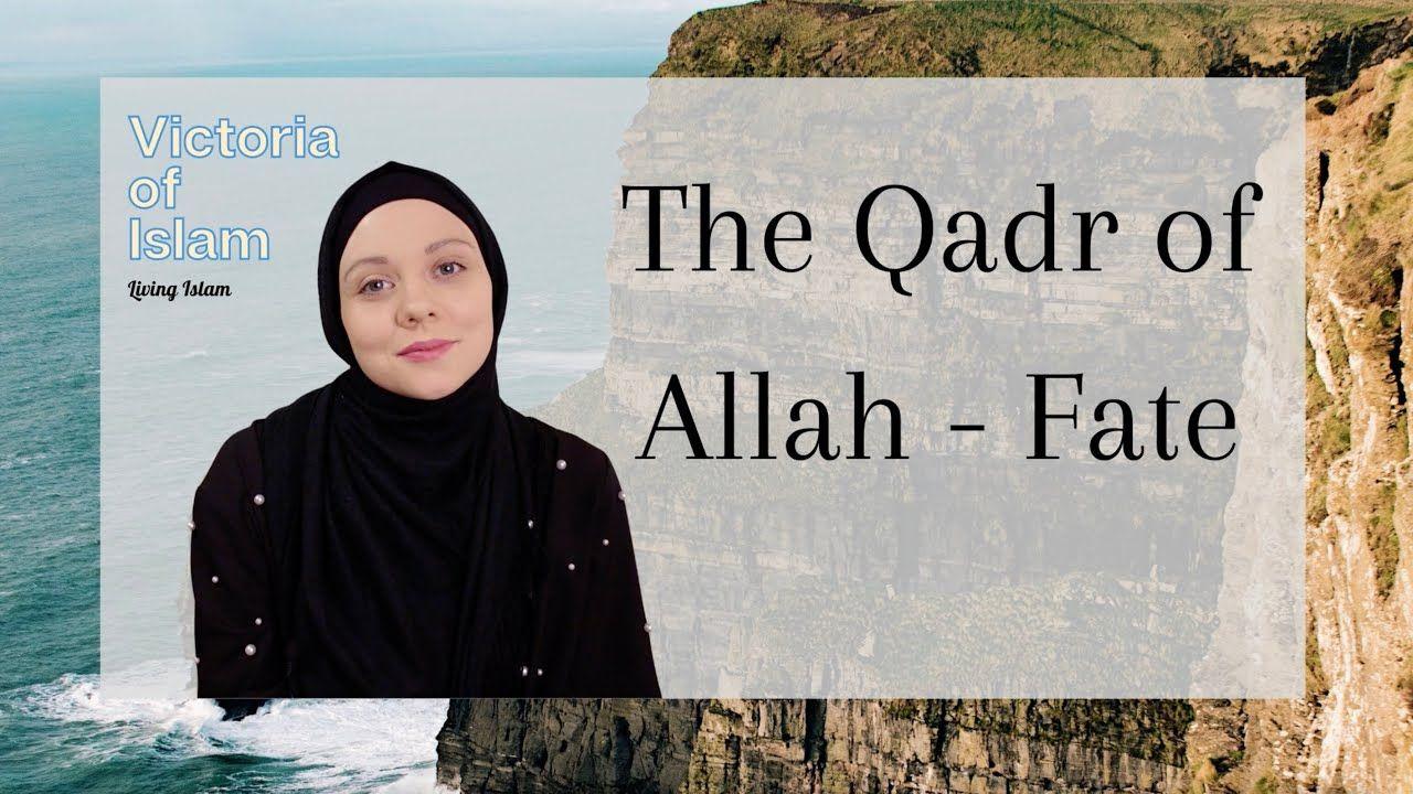 The Qadr of Allah – Fate | Nailah Edwards