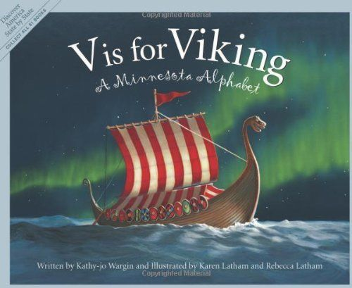 V is for Viking: A Minnesota Alphabet (Discover America State By State. Alphabet Series) by Kathy-jo Wargin. $13.46. Reading level: Ages 6 and up. Series - Discover America State By State. Alphabet Series. Publisher: Sleeping Bear Press; 1 edition (September 30, 2003). Publication: September 30, 2003. 40 pages