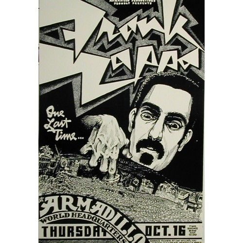 "Poster by Micael Priest.  Frank Zappa ""One Last Time..."", Armadillo World Headquarters, Austin."