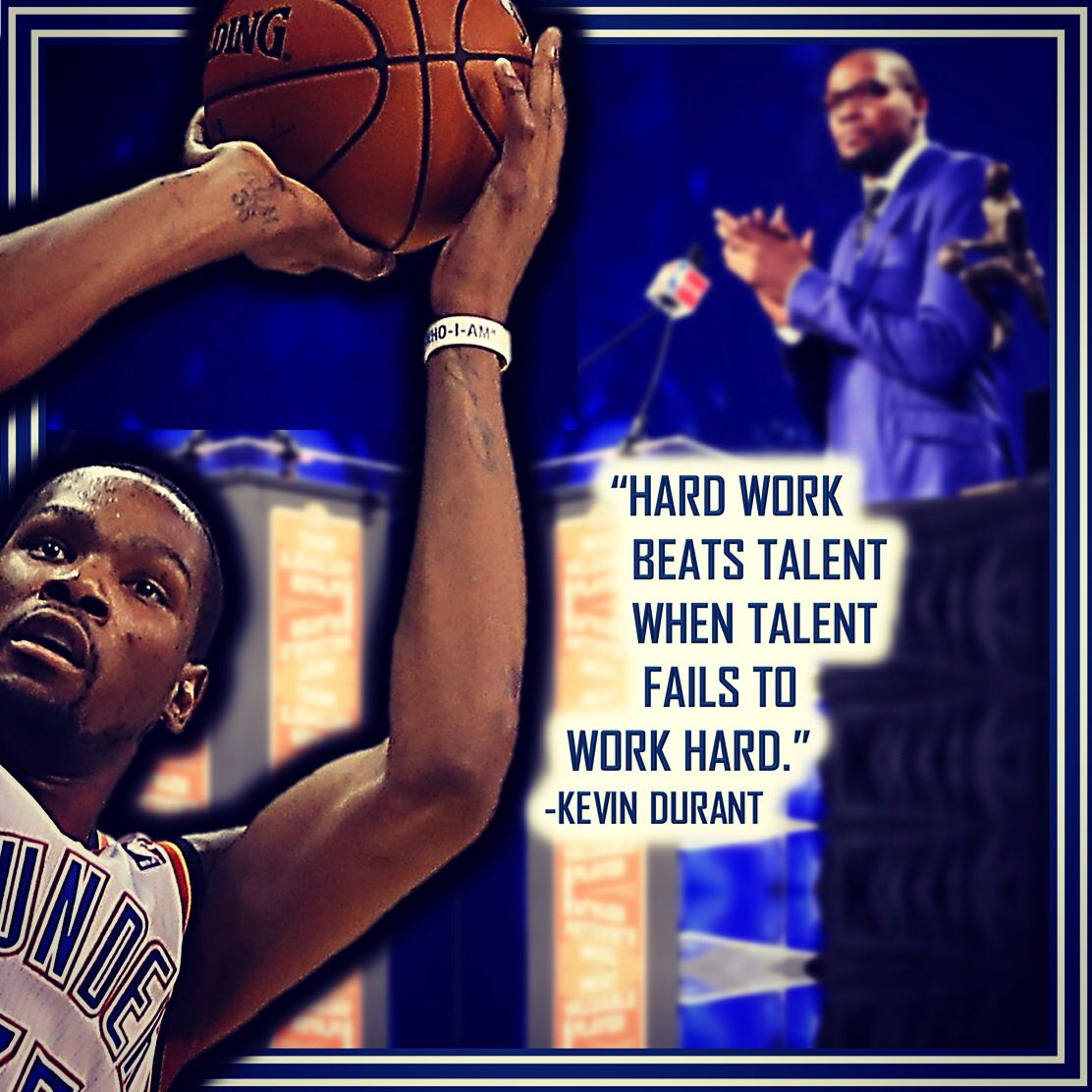 """Kevin Durant Quote Hard Work Beats Talent When Talent Fails To Work Hard."""" Kevin"""