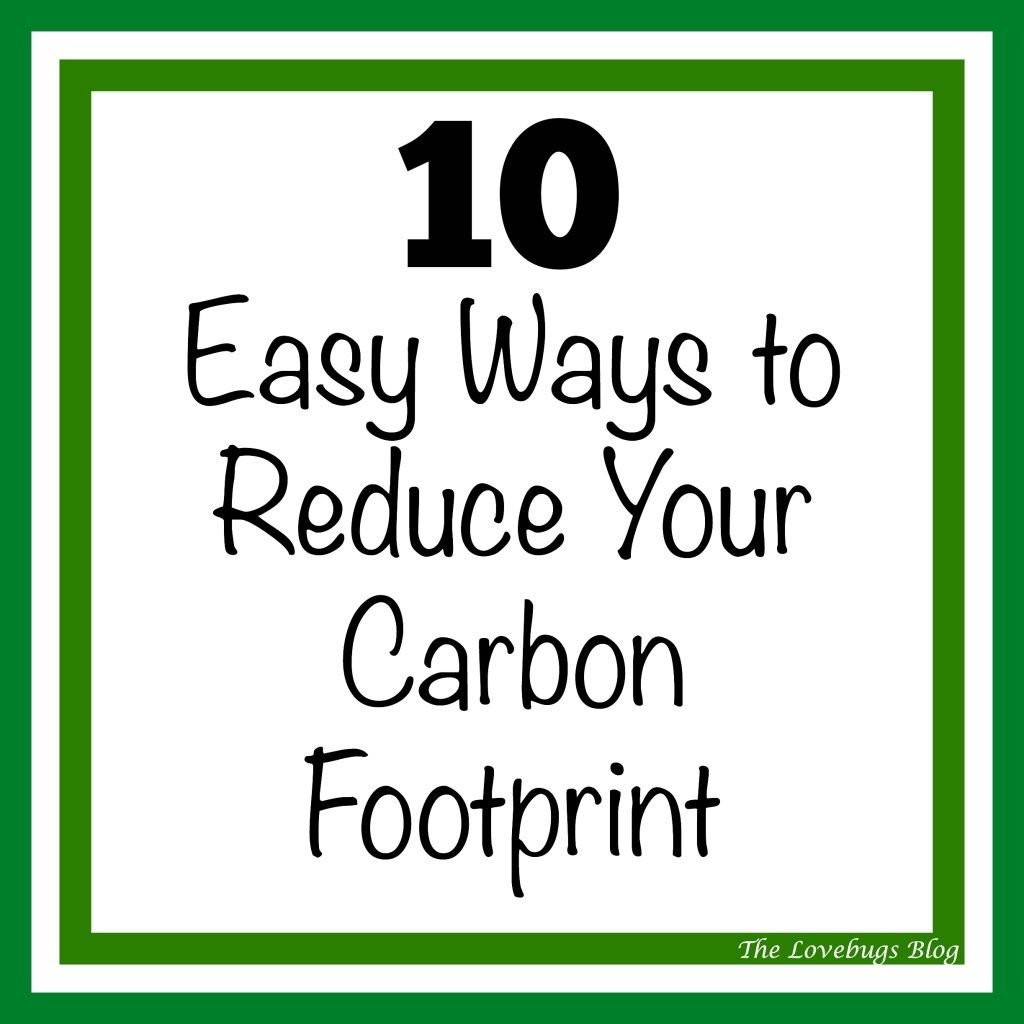 10 Easy Ways to Reduce Your Carbon Footprint #EarthDay