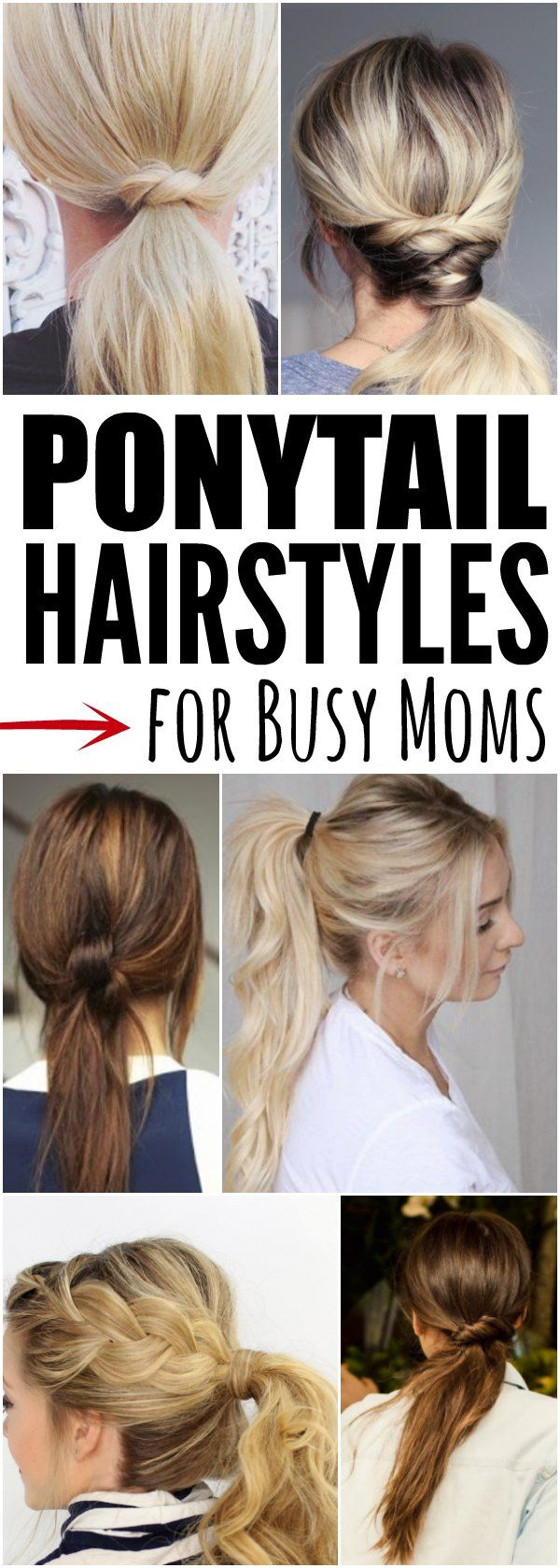 Quick And Easy Ponytail Hairstyles For Busy Moms Ponytail Hairstyles Ponytail Hairstyles Easy Hair Styles Easy Mom Hairstyles
