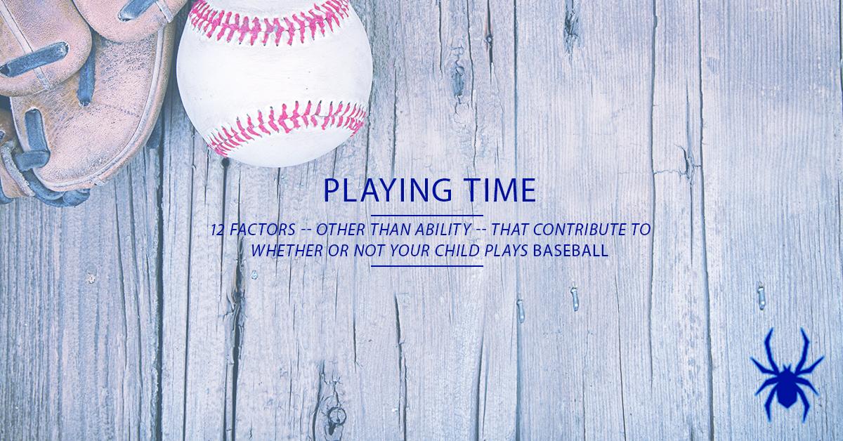 12 Factors Other Than Ability That Impact Playing Time Youth Baseball Baseball Coach Baseball Bat