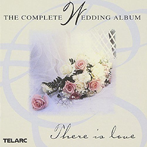 Instrumental Wedding Recessional Songs: The Complete Wedding Album: There Is Love Telarc